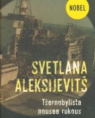 Aleksievich Svetlana: Tsernobylista nousee rukous