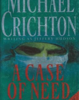 Michael Crichton: A Case of Need