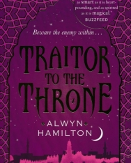 Alwyn Hamilton: Traitor to the Throne: Rebel of the Sands 2 (Rebel of the Sands Trilogy)