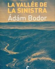 Bodor Ádám: La vallée de la Sinistra (Sinistra körzet francia nyelven)