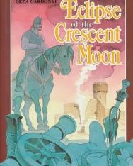 Gárdonyi Géza: Eclipse of the Crescent Moon (Egri csillagok angol nyelven)
