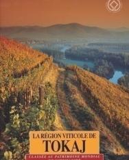 La Région Viticole de Tokaj - Classée Au Patrimoine Mondial de L'Humanité