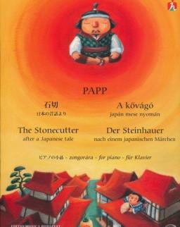 Papp Lajos: A kővágó - 13 kis zongoradarab kezdőknek japán mese nyomán