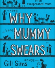 Gill Sims: Why Mummy Swears