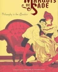 Marquis de Sade: Philosophy in the Boudoir