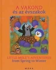 A vakond és az évszakok | Little Mole's Adventures from Spring to Winter angol-magyar kétnyelvű kiadás