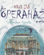 Vibók Ildi: Az Operaház meséi