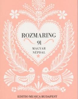 Rozmaring - 91 magyar népdal