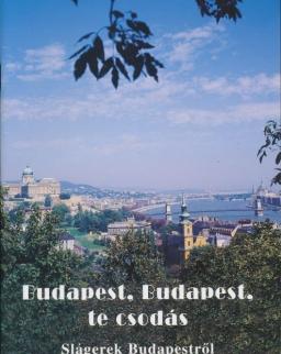 Budapest, Budapest, te csodás - Slágerek Budapestről