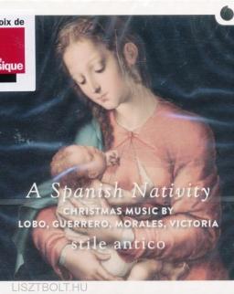 A Spanish Nativity - Christmas music by Lobo, Guerrero, Morales, Victoria