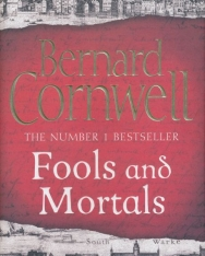 Bernard Cornwell: Fools and Mortals