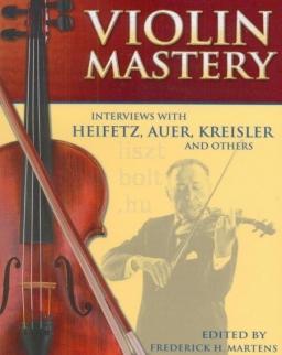 Violin Mastery - Interviews with Heifetz, Auer, Kreisler and others