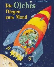 Erhard Dietl: Die Olchis fliegen zum Mond