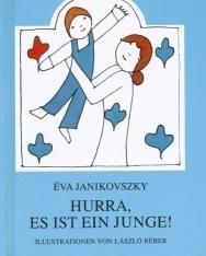 Janikovszky Éva: Hurra, Es Ist Ein Junge! (Örülj, hogy fiú! német nyelven)