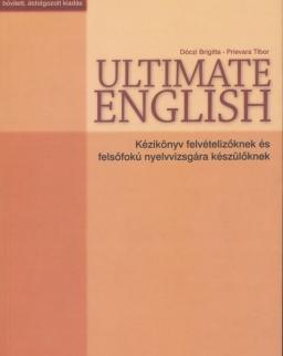 Ultimate English - Kézikönyv felvételizőknek és felsőfokú nyelvvizsgára készülőknek