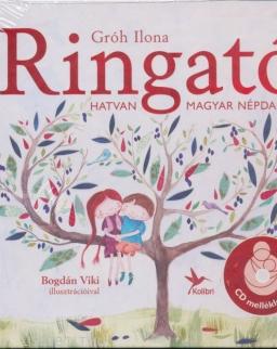 Gróh Ilona: Ringató - Hatvan magyar népdal (CD-melléklettel)
