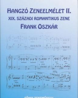 Frank Oszkár: Hangzó zeneelmélet II. (XIX. századi romantikus zene)