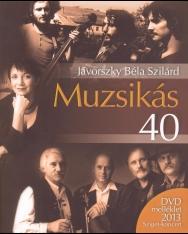 Jávorszky Béla Szilárd: Muzsikás 40 (DVD-melléklettel, Sziget 2013)