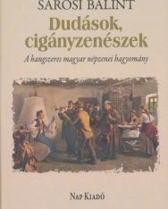 Sárosi Bálint: Dudások, cigányzenészek - A hangszeres magyar népzenei hagyomány