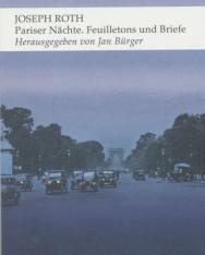 Joseph Roth:Pariser Nächte - Feuilletons und Briefe