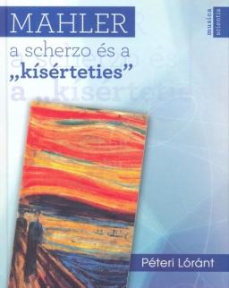 Péteri Lóránt: Mahler a scherzo és a