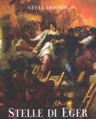 Gárdonyi Géza: Stelle di Eger (Egri csillagok olasz nyelven)