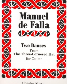 De Falla, Manuel: Two Dances from Three-Cornered Hat for Guitar