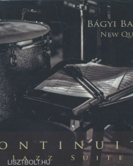 Bágyi Balázs New Quartet: Continuity - Jazz Suite