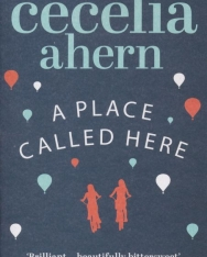 Cecilia Ahern: A Place Called Here