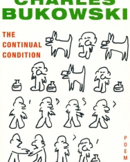Charles Bukowski: The Continual Condition