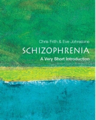 Christopher Frith and Eve Johnstone: Schizophrenia - A Very Short Introduction