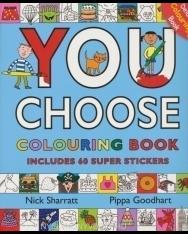 You Choose Colouring Book
