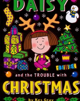 Kes Gray: Daisy and the Trouble with Christmas (Daisy Fiction)