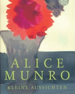 Alice Munro: Kleine Aussichten