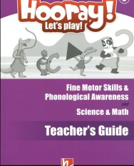Hooray! Let's Play! Level B Science & Math and Fine Motor Skills & Phonological Awareness Activity Book Teacher's Guide