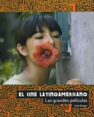 Carles Balagué: El cine latinoamericano. Las grandes películas