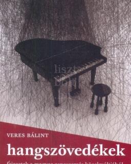 Veres Bálint: Hangszövedékek - fejezetek a magyar zeneszerzés közelmúltjából