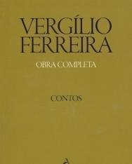 Vergílio Ferreira: Obra Completa - Contos