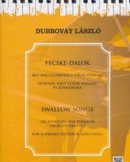 Dubrovay László: Fecske-dalok - Hat dal Gyurkovics Tibor verseire szoprán vagy tenor hangra, zongorakísérettel