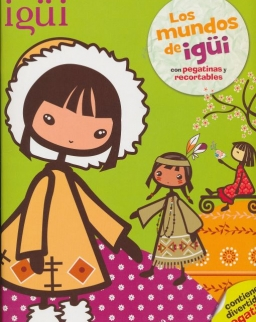 Los mundos de Igüi: Con pegatinas y recortables