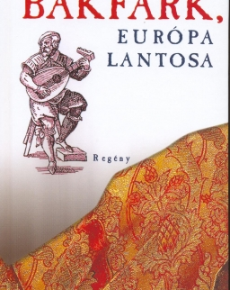 Gyárfás Endre: Bakfark, Európa lantosa