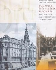 Stations of Constructions in Budapest - Budapesti Épitkezések Állomásai