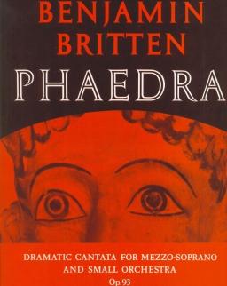 Benjamin Britten: Phaedra - Dramatic cantata for mezzo-soprano and small orchestra op. 93 (zongorakivonat)