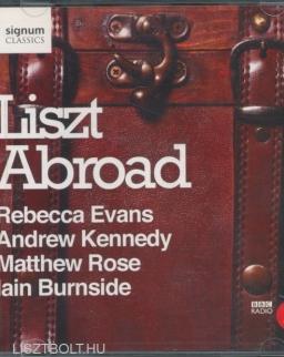 Liszt: Songs (Liszt Abroad)