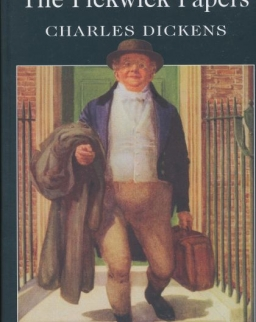 Charles Dickens: The Pickwick Papers - Wordsworth Classics