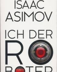 Isaac Asimov: Ich, der Roboter: Erzählungen
