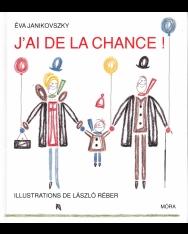 Janikovszky Éva: J'ai De La Chance! (Jó nekem! francia nyelven)