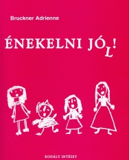 Bruckner Adrienne: Énekelni jó(l)!