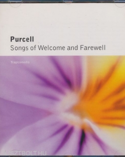 Henry Purcell: Songs of Welcome and Farewell