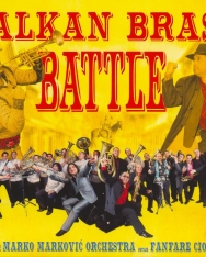 Boban & Marko Markovic Orchestra: Balkan Brass Battle